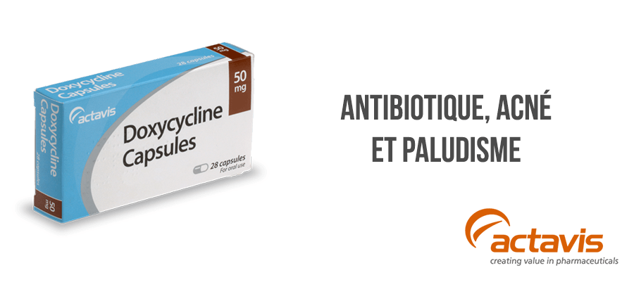 Doxycycline : traitement acné, paludisme et antibiotique